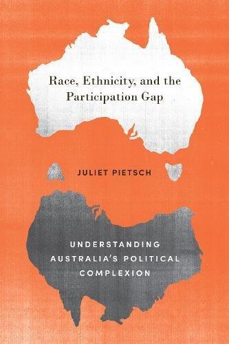 Race, Ethnicity, and the Participation Gap: Understanding Australia's Political Complexion