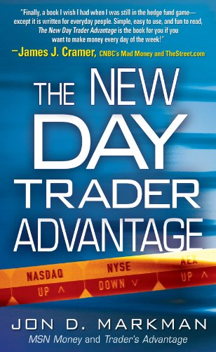 The New Day Trader Advantage: Sane, Smart, and Stable - Finding the Daily  Trades That Will Make You Rich