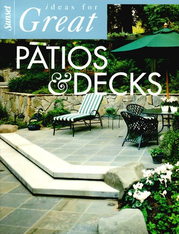Ideas for Great Patios and Decks (Ideas for great rooms)