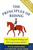 Principles of Riding : The Complete Riding and Driving System, German National Equestrian Federation Staff, 1872082017