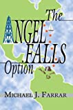 The Angel Falls Option, Michael Farrar, 059566461X