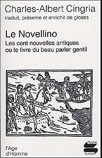 Le Novellino : les cent nouvelles antiques ou le livre du beau parler gentil, Cingria, Charles-Albert (Ed.)