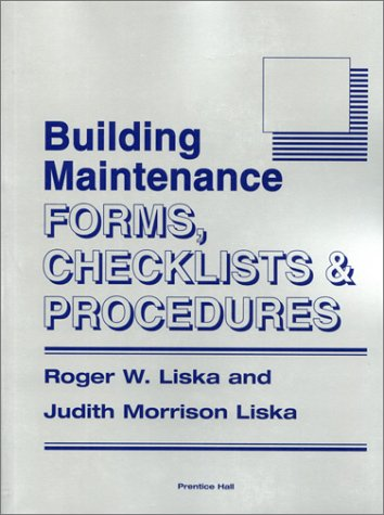 Building Maintenance: Forms, Checklists and Procedures