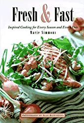 Fresh & Fast: Inspired Cooking for Every Season and Every Day