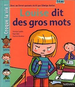 """Afficher """"Louise dit que des gros mots"""""""