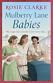 Mulberry Lane Babies: New life brings joy and intrigue to The Lane! (The Mulberry Lane Series) by [Clarke, Rosie]