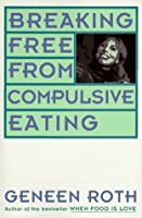 Breaking Free from Compulsive Eating