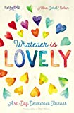 Whatever is Lovely: A 90-Day Devotional Journal (Faithgirlz)