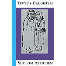 Tevye's Daughters: Collected Stories of Sholom Aleichem