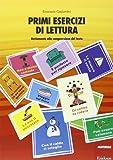 Primi esercizi di lettura : avviamento alla comprensione del testo