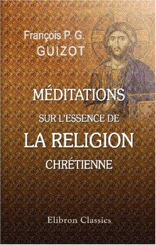 Méditations sur l'essence de la religion chrétienne (French Edition) PDF