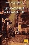 Le Voyageur à la mallette par Mahfouz