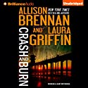 Crash and Burn: Moreno & Hart Mysteries, Book 1 Audiobook by Allison Brennan, Laura Griffin Narrated by Joyce Bean, Kate Rudd