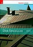 Der Spengler: Grundlegendes Fachwissen des Spenglers
