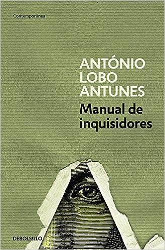 Manual de inquisidores (Contemporánea): Amazon.es: Lobo Antunes, Antonio: Libros