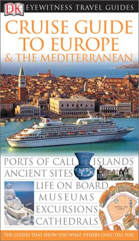 Cruise Guide to the Europe & The Mediterranean (Eyewitness Travel Guides)