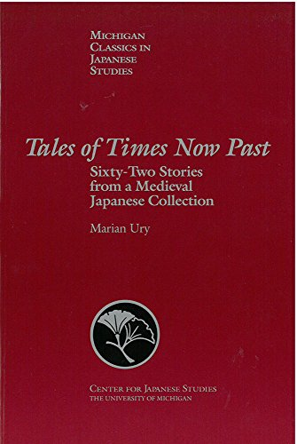 Tales of Times Now Past: Sixty-Two Stories from a Medieval Japanese Collection (Michigan Classics in Japanese Studies)