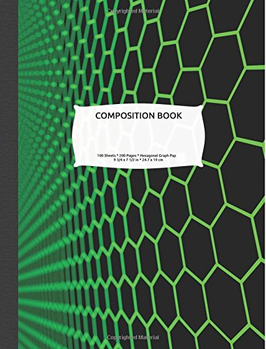 Download Hexagonal Graph Paper Composition Notebook: Organic Chemistry & Biochemistry Note Book, 200 pages 1/4 inch hexagons (Science Notebooks Series) pdf epub