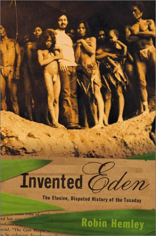 Invented Eden: The Elusive, Disputed History of the Tasaday