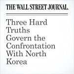 Three Hard Truths Govern the Confrontation With North Korea | Gerald F. Seib