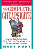 The Complete Cheapskate: How to Get Out of Debt, Stay Out, and Break Free from Money Worries Forever (Debt-Proof Living (Paperback))