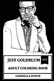 Jeff Goldblum Adult Coloring Book: Jurassic Park and Independence Day Star, Legendary American Actor and Cultural Icon Inspired Adult Coloring Book (Jeff Goldblum Books)