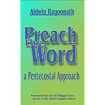 Preach the Word a Pentecostal Approach