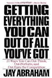 By Jay Abraham Getting Everything You Can Out of All You've Got: 21 Ways You Can Out-Think, Out-Perform, and Out-Ea [Hardcover]
