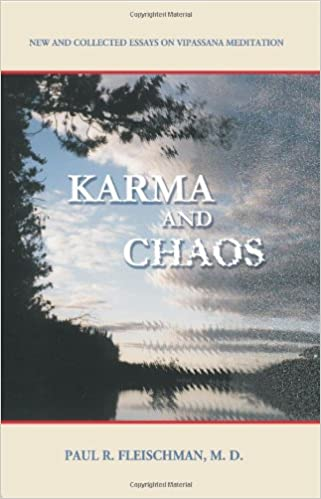 com karma and chaos new and collected essays on vipassana  karma and chaos new and collected essays on vipassana meditation vipassana meditation and the buddha s teachings 1st collected edition