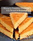Mama's Country Cooking, Margie Robertson-Toone, 163063574X