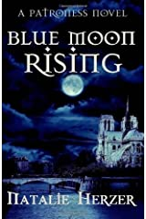 Blue Moon Rising (The Patroness) (Volume 1) Paperback