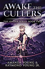 Awake The Cullers: Birth Of Heroes, Rise Of Monsters (Ondar Series Book 2)