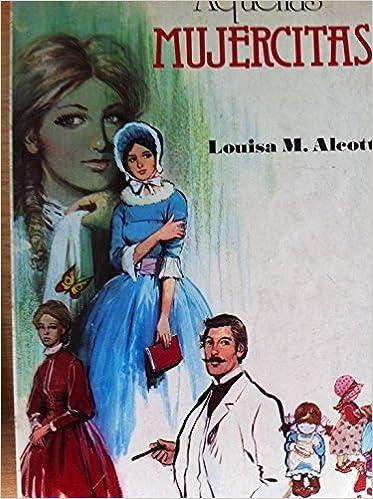 Mujercitas: Amazon.es: Louisa M. Alcott: Libros