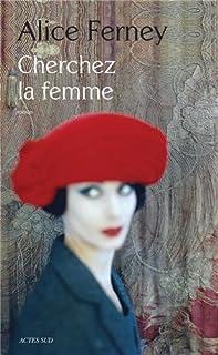 Cherchez la femme : roman, Ferney, Alice
