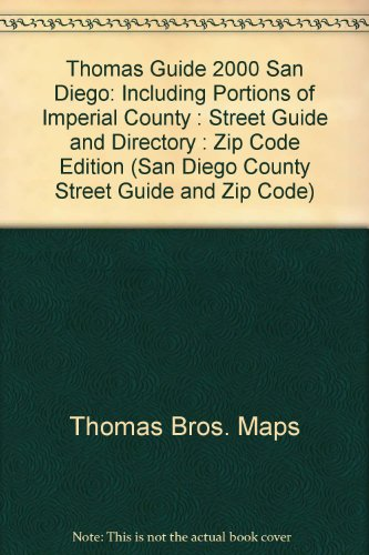 Thomas Guide 2000 San Diego: Including Portions of Imperial County : Street Guide and Directory : Zip Code Edition (SAN DIEGO COUNTY STREET GUIDE AND ZIP ()
