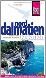 Reise Know-How Kroatien: Norddalmatien: Reiseführer für individuelles Entdecken