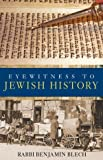 Eyewitness to Jewish History, Rabbi Benjamin Blech, 0470053135