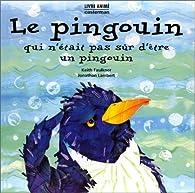 Le pingouin qui n'était pas sûr d'être un pingouin par Keith Faulkner
