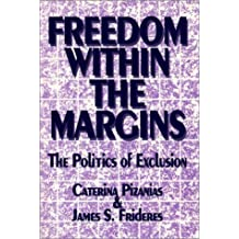 Freedom within the margins: The politics of exclusion