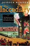 The Incendiary, Jessica Warner, 0771088086
