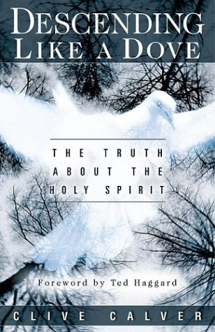 Read Online Descending Like A Dove: The truth about the Holy Spirit by Clive Calver (2004-02-02) PDF