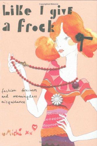 Like I Give a Frock: Fashion Forecasts and Meaningless Misguidance pdf epub