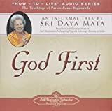 img - for God First: An Informal Talk by Sri Daya Mata on the Teachings of Paramahansa Yogananda (How-to-Live) book / textbook / text book