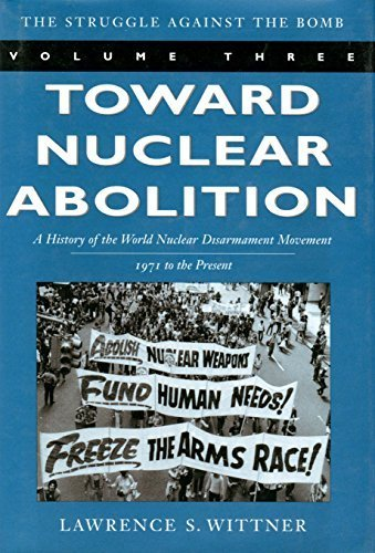 Toward Nuclear Abolition: A History of the World Nuclear Disarmament Movement, 1971-Present (Stanford Nuclear Age Series) by Lawrence S. Wittner - Mall Store Stanford Stanford