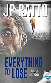 Everything to Lose by [Ratto, J.P.]