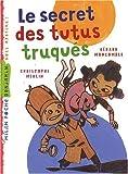 """Afficher """"Le secret des tutus truqués"""""""