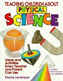 img - for Teaching Children About Physical Science: Ideas and Activities Every Teacher and Parent Can Use by Levenson Elaine (1994-04-01) Paperback book / textbook / text book