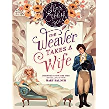 """The Weaver Takes a Wife (The """"Weaver"""" series Book 1)"""