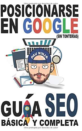 Posicionarse en Google (sin tonterías): Guía SEO básica y ...