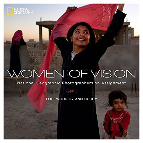 National Geographic The Photographers - Women of Vision: National Geographic Photographers on Assignment